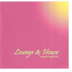 Lounge & House