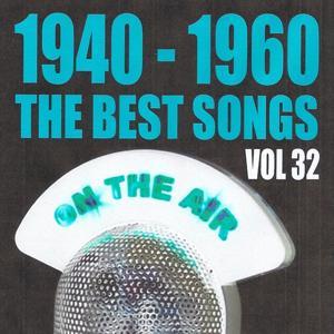 1940 - 1960 The Best Songs, Vol. 32