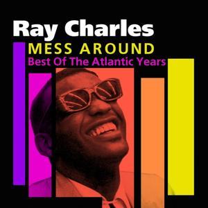 Mess Around (Best Of The Atlantic Years)