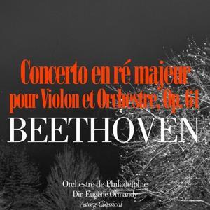 Beethoven: Concerto en ré majeur pour Violon et Orchestre, Op. 61