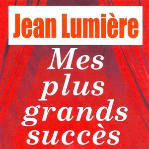 Mes plus grands succès - Jean Lumière