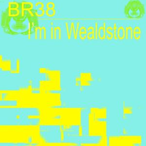 I'm in Wealdstone