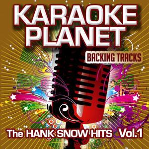 The Hank Snow Hits, Vol. 1 (Karaoke Planet)
