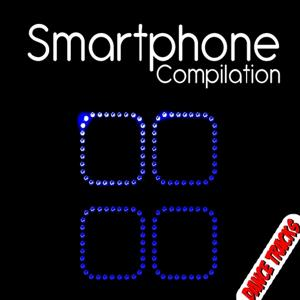 Smartphone Compilation (Dance Tracks)