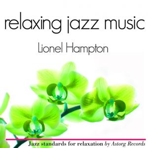 Lionel Hampton Relaxing Jazz Music (Ambient Jazz Music for Relaxation)