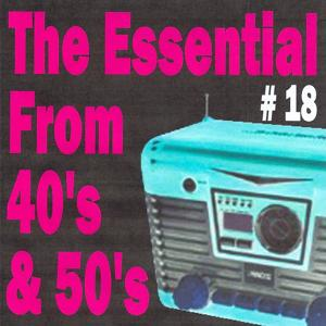 The Essential from 40's and 50's, Vol. 18