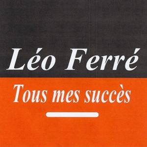 Tous mes succès - Léo Ferré