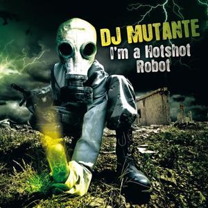 I'm a Hotshot Robot