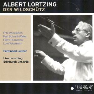 Albert Lortzing : Der Wildschütz (Live Recording Edinburgh 03.09.1958)
