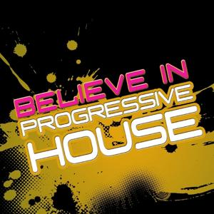 Believe In Progressive House Vol. 2 (With a Techy Electro Touch, Ibizastyle)