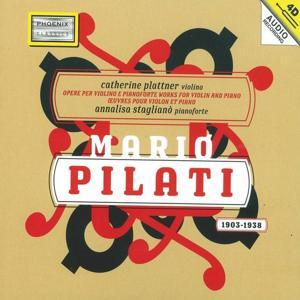 Mario Pilati : Opere per violino e pianoforte (Works for Violin and Piano)