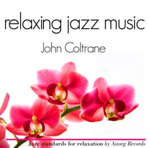 John Coltrane Relaxing Jazz Music