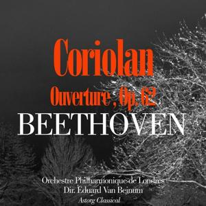 Beethoven: Ouverture, Coriolan, Op. 62
