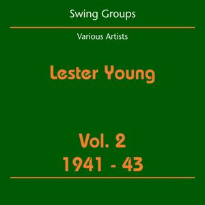 Swing Groups (Lester Young Volume 2 1941-43)