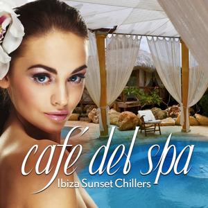 Cafe del Spa, Ibiza Sunset Chillers, Vol. 1