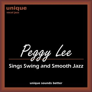 Peggy Lee Sings Swing and Smooth Jazz