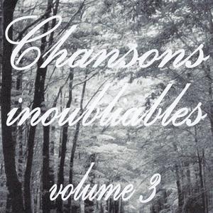 Chansons inoubliables volume 3