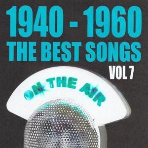 1940 - 1960 : The Best Songs, Vol. 7