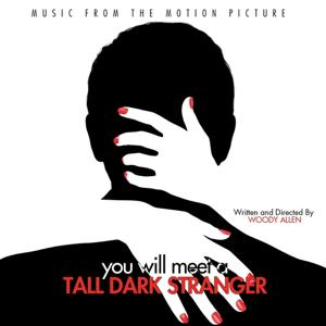 You Will Meet a Tall Dark Stranger (Vous allez rencontrer un bel et sombre inconnu) [Music from the Motion Picture]