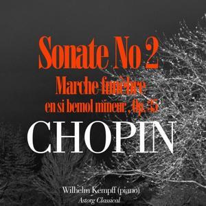Chopin: Sonate No. 2 en si bemol mineur, Marche Funèbre, Op. 35