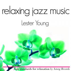 Lester Young Relaxing Jazz Music