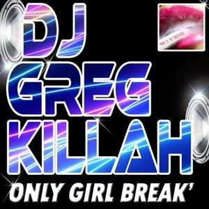 Only Girl Break
