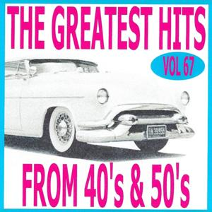 The Greatest Hits from 40's and 50's, Vol. 67