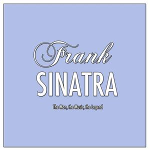 Frank Sinatra: The Man, the Music, the Legend