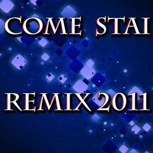 Come stai (Remix 2011)