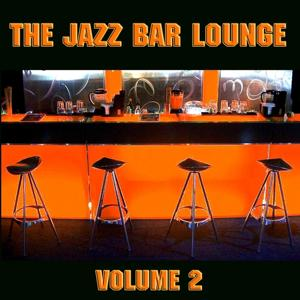 The Jazz Bar Lounge Volume 2