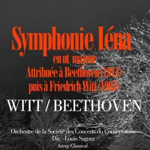 Beethoven: Symphonie 'Iena' en ut majeur (Attribuée À Beethoven Puis À F. Witt)