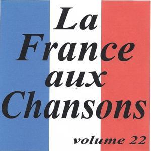 La France aux chansons volume 22