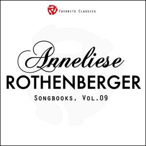 The Anneliese Rothenberger Songbooks, Vol.9 (Rare recordings)