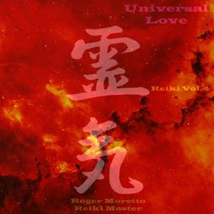 Reiki, Vol. 4 : Universal Love (For Reiki Treatment Every 3 Minutes a Bell Will Let You Know You Have to Change Position)