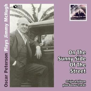 On the Sunny Side of the Street - Oscar Peterson Plays Jimmy McHugh (Original Album Mit Bonus Tracks)